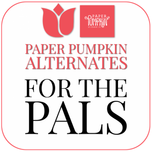 Paper Pumpkin Alternates For the Pals